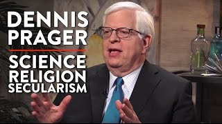 Dennis Prager on Religion, Science, and Secularism (Pt. 1)