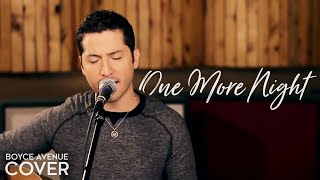 Maroon 5 - One More Night (Boyce Avenue acoustic cover) on Apple & Spotify