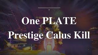 One PLATE Prestige Calus Kill - Leviathan Raid Boss