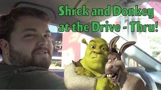 Shrek and Donkey at the Drive - Thru