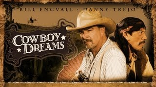 Cowboy Dreams - starring Bill Engvall and Danny Trejo