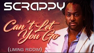 "Scrappy - Can't Let You Go (Liming Riddim) ""2017 Soca"" (Lyric Video)"