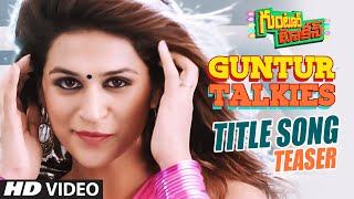 Guntur Talkies Video Song (Teaser) ||