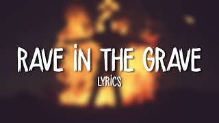 AronChupa, Little Sis Nora - Rave in the Grave (Lyrics / Lyric Video)