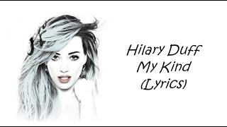Hilary Duff - My Kind (Lyrics)