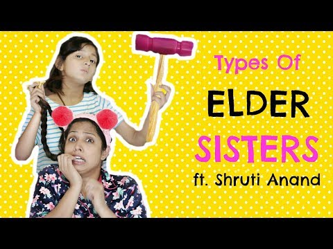 Xxx Mp4 Types Of ELDER SISTERS Ft Shruti Arjun Anand MyMissAnand Fun Kids 3gp Sex
