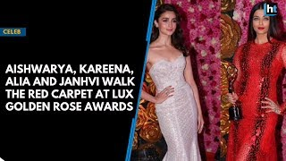 Aishwarya, Kareena, Alia and Janhvi walk the red carpet at Lux Golden Rose Awards