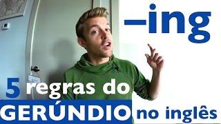 5 regras do GERÚNDIO (-ing) no inglês | Dica #47