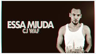 CJ Waf | Essa Miúda (Audio Oficial)