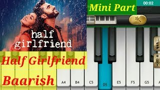 Baarish[Half Girlfriend]|| by mobile piano