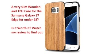 Wooden Case for the Samsung Galaxy S7 Edge