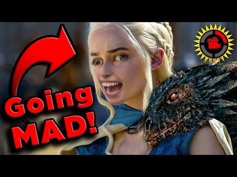 Film Theory Is Daenerys Going MAD Game of Thrones