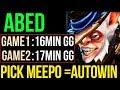 Abed [Meepo] Autowin Meepo King - 16min Fast Game GG Dota2