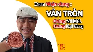 Online Education: Xem Dấu Vân Tay Chủng Whorl_Vlog 11