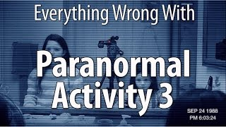 Everything Wrong With Paranormal Activity 3 In 12 Minutes Or Less