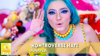 JUNAYLA - Kontroversi Hati (Official MV)
