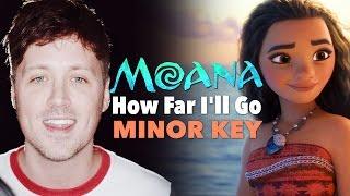 MOANA: How Far I'll Go (MINOR KEY VERSION!)
