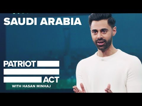 Saudi Arabia Patriot Act with Hasan Minhaj Netflix