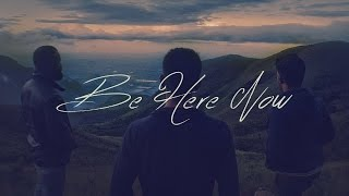 Be. Here. Now  -  4th Hue