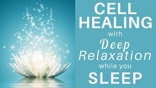 HEAL While You SLEEP ★ Relax Deeply And Influence Cell Healing And Pain Relief Guided Meditation