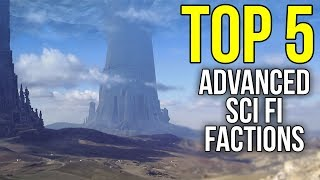 The 5 Most Advanced Races & Factions in Science Fiction | Sci-Fi Top 5