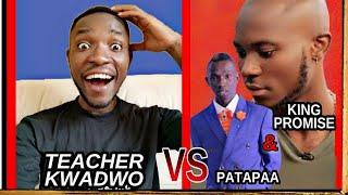 Teacher Kwadwo VS Patapaa & King Promise (Vgma Wahala)