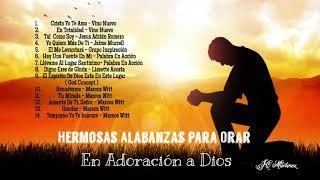 Hermosas Alabanzas Para Orar | En Adoración A Dios
