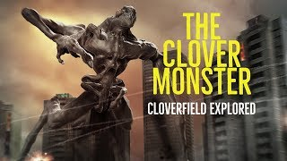 The Clover Monster (Cloverfield Explored)