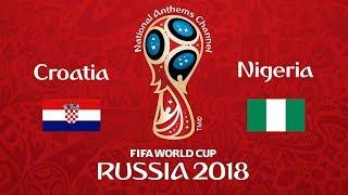 Croatia vs. Nigeria National Anthems (World Cup 2018)