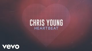 Chris Young - Heartbeat (Lyric Video)