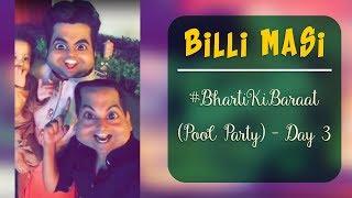 Billi Masi -#BhartiKiBaraat Day 3 | Gaurav Gera