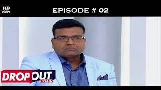 Dropout Pvt Ltd- Full Episode 02 - The dropouts pitch their ideas!