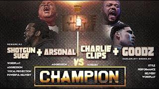CHAMPION | CHARLIE CLIPS + GOODZ VS ARSONAL + SHOTGUN SUGE - SMACK/URL