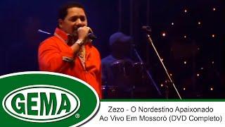 Zezo - O Nordestino Apaixonado - Ao Vivo Em Mossoró - RN (DVD Completo)
