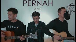 PERNAH - Azmi (LIVE Cover) | Rendy | Ajay | Oskar