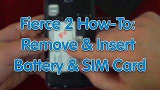 How-To Fierce 2: Remove Insert Battery and SIM Card