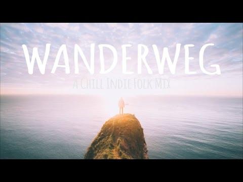 Wanderweg  A Chill Indie Folk Mix