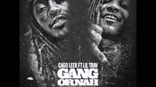 Cargo Leek Ft Lil Trav Gang Or Nah Prod By Cicero On Tha Beat