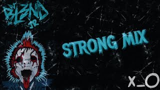 STRONG MIX - DJ BL3ND Jʀ
