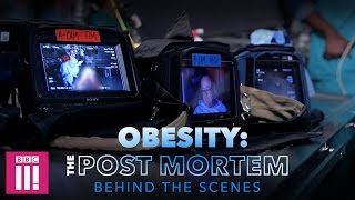 Obesity: The Post Mortem | Behind the Scenes