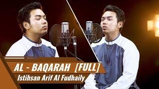 Surat Al Baqarah [FULL] || Al Hafiz Istihsan Arif Al Fudhaily