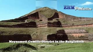 Moynamoti Comilla District in the Bangladesh