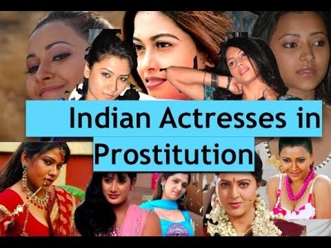 Indian Actresses In Prostitution