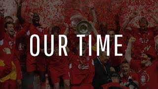 Our Time - Liverpool vs Real Madrid - Champions League Final Trailer FT// MattHDGamer