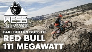 Paul Bolton Goes to Red Bull 111 Megawatt | Enduro 2018