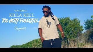 Killa Kell-Too Hotty FreeStyle (Official Music Video)