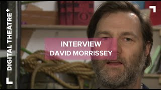 David Morrissey on playing Macbeth - Exclusive to Digital Theatre Plus