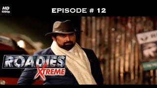 Roadies Xtreme - Episode  12 - Win the task, win your gang!