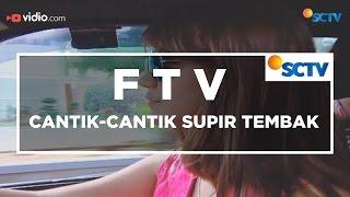 FTV SCTV - Cantik Cantik Supir Tembak