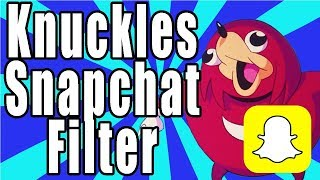 How To Get Knuckles Snapchat Filter